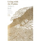 Living With The Psalms by John L Bell