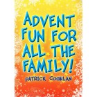 Advent Fun For All The Family by Patrick Coghlan