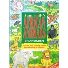 Aunt Emily's African Animals by Brian Ogden