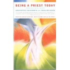 Being A Priest Today by Christopher Cocksworth & Rosalind Brown