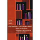 Celebrating Christ's Appearing by Benjamin Gordon-Taylor and Simon Jones