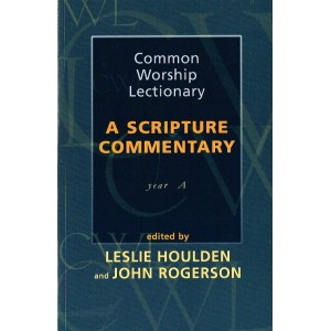 A Scripture Commentary Year A edited by Leslie Houlden & John Rogerson