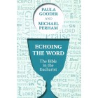 Echoing The Word by Paula Gooder and Michael Perham
