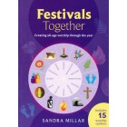 Festivals Together Creating All Age Worship Through The Year by Sandra Millar