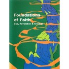 Foundations Of Faith; God, Revelation and Creation By John Fulham