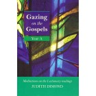 Gazing on the Gospels Year A by Judith Dimond