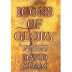 Icons Of Glory by David Adam