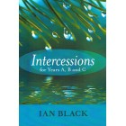 Intercessions for Years A B & C  by Ian Black