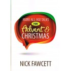 More All Age Talks For Advent And Christmas by Nick Fawcett