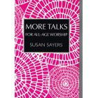 More Talks for All-age Worship by Susan Sayers