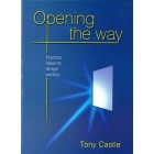 Opening The Way by Tony Castle