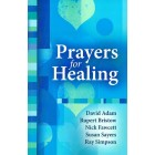 Prayers for Healing by David Adam, Rupert Bristow, Nick Fawcett, Susan Sayers and Ray Simpson