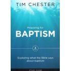 Preparing For Baptism by Tim Chester