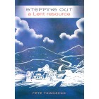 Stepping Out, A Lent Resource by Peter Townsend