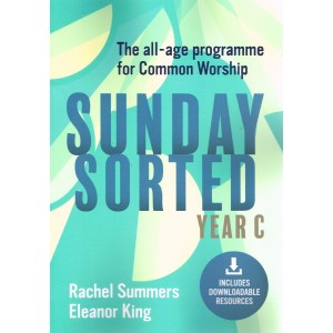 Sunday Sorted Year C by Rachel Summers & Eleanor King