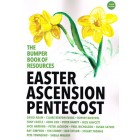 The Bumper Book Of Resources Easter, Ascension, Pentecost