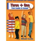 Three + One from Trouble To Triumph by Michael Forster