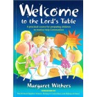 Welcome To The Lord's Table by Margaret Withers
