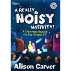 A Really Noisy Nativity by Alison Carver