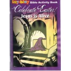 Itty Bitty Bible Activity Book: Celebrate Easter Jesus Is Alive