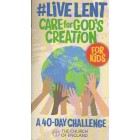 #Live Lent Care For Gods Creation For Kids