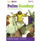 Show And Tell: Palm Sunday Welcoming The King by Colin D Jones