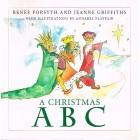 A Christmas ABC by Renee Forsyth & Jeanne Griffiths