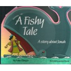 A Fishy Tale: A Story About Jonah by Anne Pilmoor