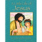 A Little Life Of Jesus to read and treasure by Lois Rock