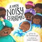 A Very Noisy Christmas by Tim Thornborough