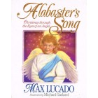 Alabaster's Song by Max Lucado