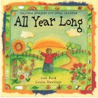 All Year Long by Lois Rock