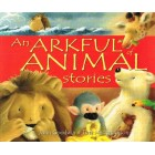 An Arkful Of Animal Stories by John Goodwin & Tina MacNaughton