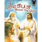 Arch Books; Jesus Shows His Glory by Jonathan Schkade