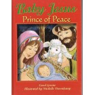 Baby Jesus Prince Of Peace by Carol Greene