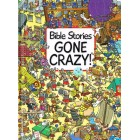Bible Stories Gone Crazy by Josh Edwards