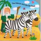 Bobbly Bible Tales The Zebras And The Big Boat