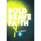 Bold Brave Faith 60 days for Lads by CWR