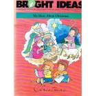 Bright Ideas My Ideas About Christmas