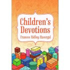 Children's Devotions by Frances Ridley Havergal