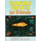 Christian Services For Schools by Stuart Thomas