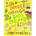Doodle Through God's Creation by Jonny Hawkins