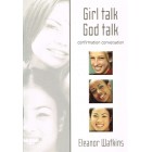 Girl Talk God Talk by Eleanor Watkins