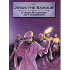Bible Alive; Jesus The Saviour by Carine MacKenzie