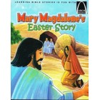 Arch Books; Mary Magdelene's Easter Story by Sarah Hartman