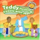 Teddy Horsley Feasts With Jesus by Leslie J Francis