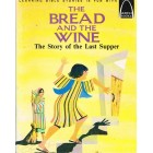 The Bread And The Wine by Denise Ahern