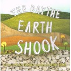 The Day The Earth Shook by Helen Buckley