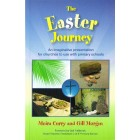 The Easter Journey;  An Imaginative Presentation for churches to use with primary schools by Moira Curry & Gill Morgan