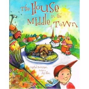 The House In The Middle Town by Crystal Bowman